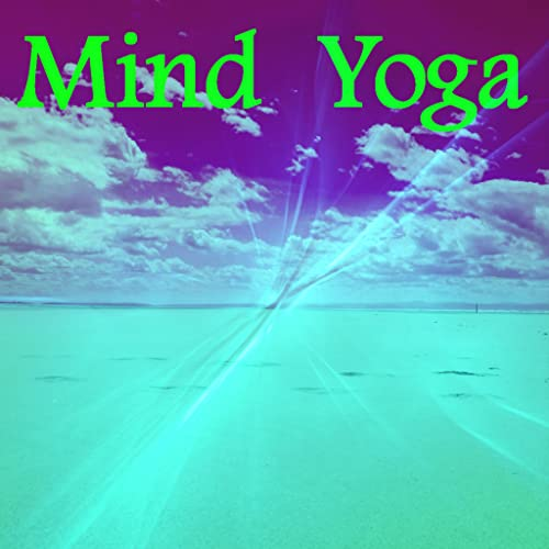 Mind Yoga - The Yoga Sutras of Patanjali