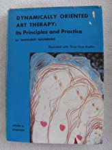 Dynamically oriented art therapy;: Its principles and practices, illustrated with three case studies