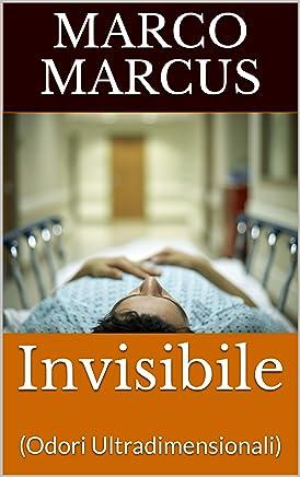 Invisibile: (Odori Ultradimensionali)