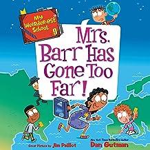 Mrs. Barr Has Gone Too Far!: My Weirder-est School, Book 9