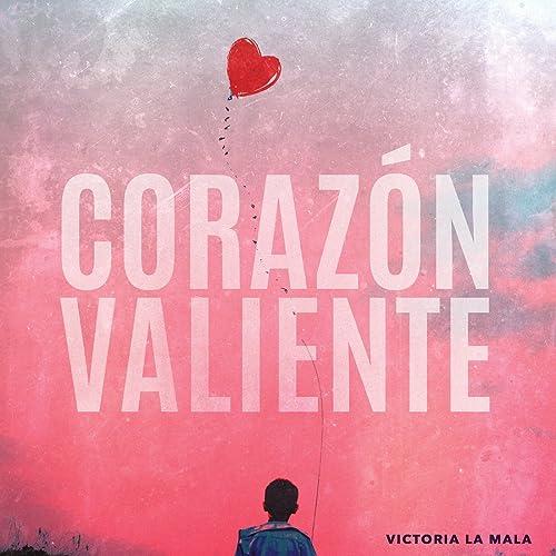 Amazon.com: Corazón Valiente: Victoria La Mala: MP3 Downloads