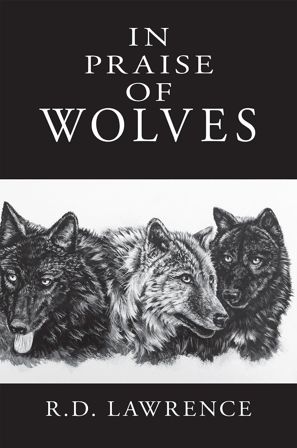 彫る開梱開始In Praise of Wolves (English Edition)
