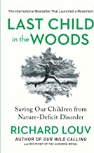 Download Last Child in the Woods: Saving Our Children From Nature-Deficit Disorder PDF