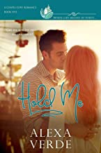 Hold Me: a clean, sweet, faith-filled small-town romance, where life begins at forty (Chapel Cove Romances Book 5)