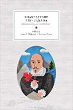 Shakespeare and Canada: Remembrance of Ourselves