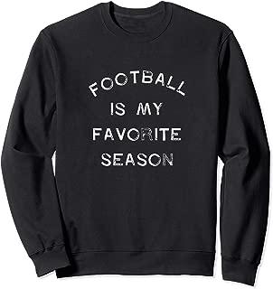 football is my favorite season sweatshirt