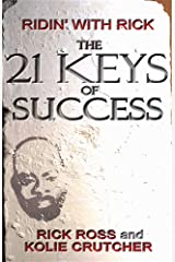 The 21 KEYS of Success: Ridin' With Rick Kindle Edition