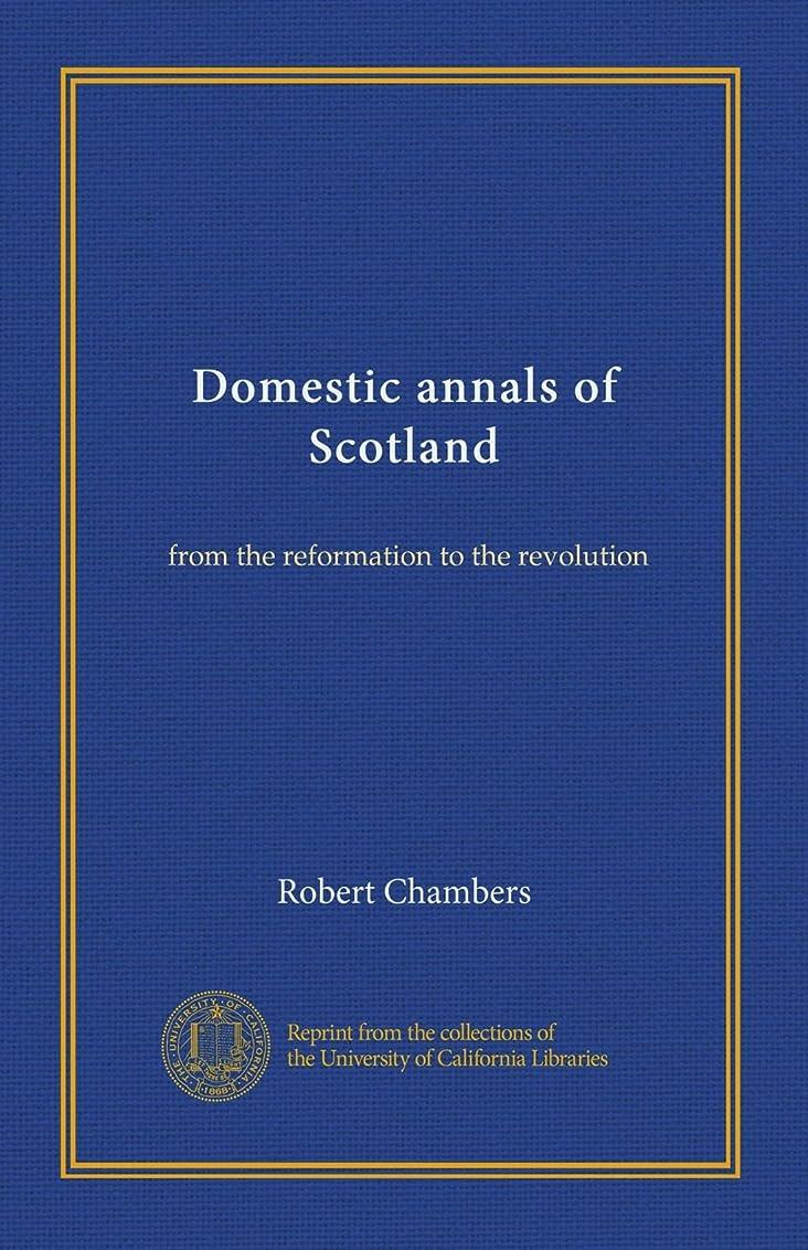 小説家四回人に関する限りDomestic annals of Scotland (v.0003): from the reformation to the revolution