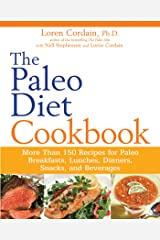 The Paleo Diet Cookbook: More Than 150 Recipes for Paleo Breakfasts, Lunches, Dinners, Snacks, and Beverages Kindle Edition