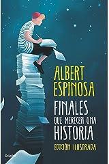 Finales que merecen una historia: Lo que perdimos en el fuego renacerá en las cenizas (Spanish Edition) Kindle Edition