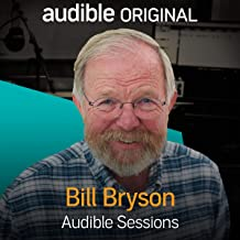 Bill Bryson: Audible Sessions: FREE Exclusive Interview