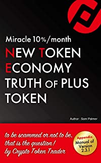 Miracle 10% per month New Token Economy Truth of Plus Token: to be scammed or not to be, that is the question.