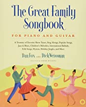 Great Family Songbook: A Treasury of Favorite Show Tunes, Sing Alongs, Popular Songs, Jazz & Blues, Children's Melodies, I...