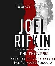 Joel Rifkin: The Horrifying & True Story of Joel the Ripper: The Serial Killer Books, Book 4