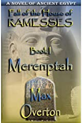 Fall of the House of Ramesses, Book 1: Merenptah: A Novel of Ancient Egpyt (Fall of the House of Ramesses, Ancient Egyptian Novels) Kindle Edition