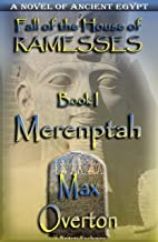 Fall of the House of Ramesses, Book 1: Merenptah: A Novel of Ancient Egpyt (Fall of the House of Ramesses, Ancient Egyptia...
