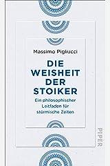 Die Weisheit der Stoiker: Ein philosophischer Leitfaden für stürmische Zeiten (German Edition) eBook Kindle