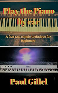 Play the piano by ear: The easy way