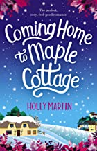 Coming Home to Maple Cottage: The perfect cosy feel good romance (Sandcastle Bay Series Book 3)