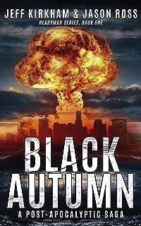Black Autumn: A Survival Post-Apocalyptic Thriller (The ReadyMan Series Book 1)
