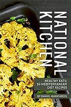 National Kitchen: Healthy Eats: 50 Mediterranean Diet Recipes