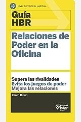 Guía HBR: Relaciones de poder en la oficina: Supera las rivalidades. Evita los juegos de poder. Mejora las relaciones. (Guías HBR nº 7) (Spanish Edition) Kindle Edition