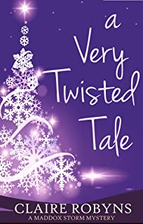 A Very Twisted Tale (A Maddox Storm Mystery Book 4)