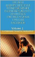 The Best Luxury Lifestyle Fitness& Sport Fashion & Beauty Hashtags on Instagram twitter Facebook: Volume 1