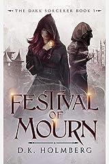 Festival of Mourn (The Dark Sorcerer Book 1) Kindle Edition