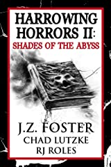 Harrowing Horrors II: Shades of the Abyss Kindle Edition