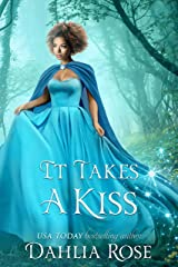 It Takes A Kiss : The Royale Fairytales Book 2 Kindle Edition