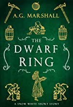 The Dwarf Ring: A Short Retelling of Snow White (Once Upon a Short Story Book 4)