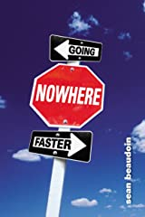 Going Nowhere Faster Kindle Edition