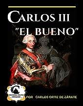 """CARLOS III """"EL BUENO"""""""