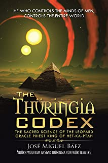 The Thüringia Codex: The Sacred Science of the Leopard Oracle Priest King of Het-Ka-Ptah