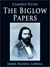 The Biglow Papers (Classics To Go)