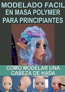 MODELADO FACIL EN MASA POLYMER PARA PRINCIPIANTES 2: Como modelar una cabeza de hada (Modelado en masa polymmer para princ...