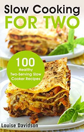Slow Cooking for Two: 100 Healthy Two-Serving Slow Cooker Recipes (English Edition)