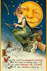 All Hallowe'en - When the world is wrapped in slumber, And the moon is sailing high, If you peep between the curtains you'll see witches riding by: ... in the Moon Ephemera Notebook Journal Diary Paperback