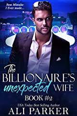 The Billionaire's Unexpected Wife #2 Kindle Edition
