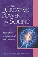 The Creative Power of Sound: Affirmations to Create, Heal and Transform (Pocket Guides to Practical Spirituality)