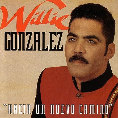 Hacia Un Nuevo Camino by Willie Gonzalez on Amazon Music