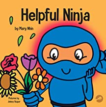 Helpful Ninja: A Children's Book About Self Love and Self Care (Ninja Life Hacks)