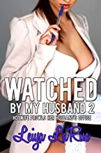 Watched By My Husband 2: Hotwife Prowls Her Husband's Office (Hotwife Origins: Cuckold On The Prowl)