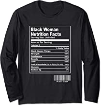 Funny Black Woman Nutrition Facts - Proud Black Queen Pride Long Sleeve T-Shirt