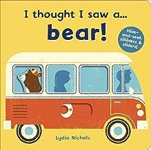 I thought I saw a... bear! Nichols, Lydia and Symons, Ruth