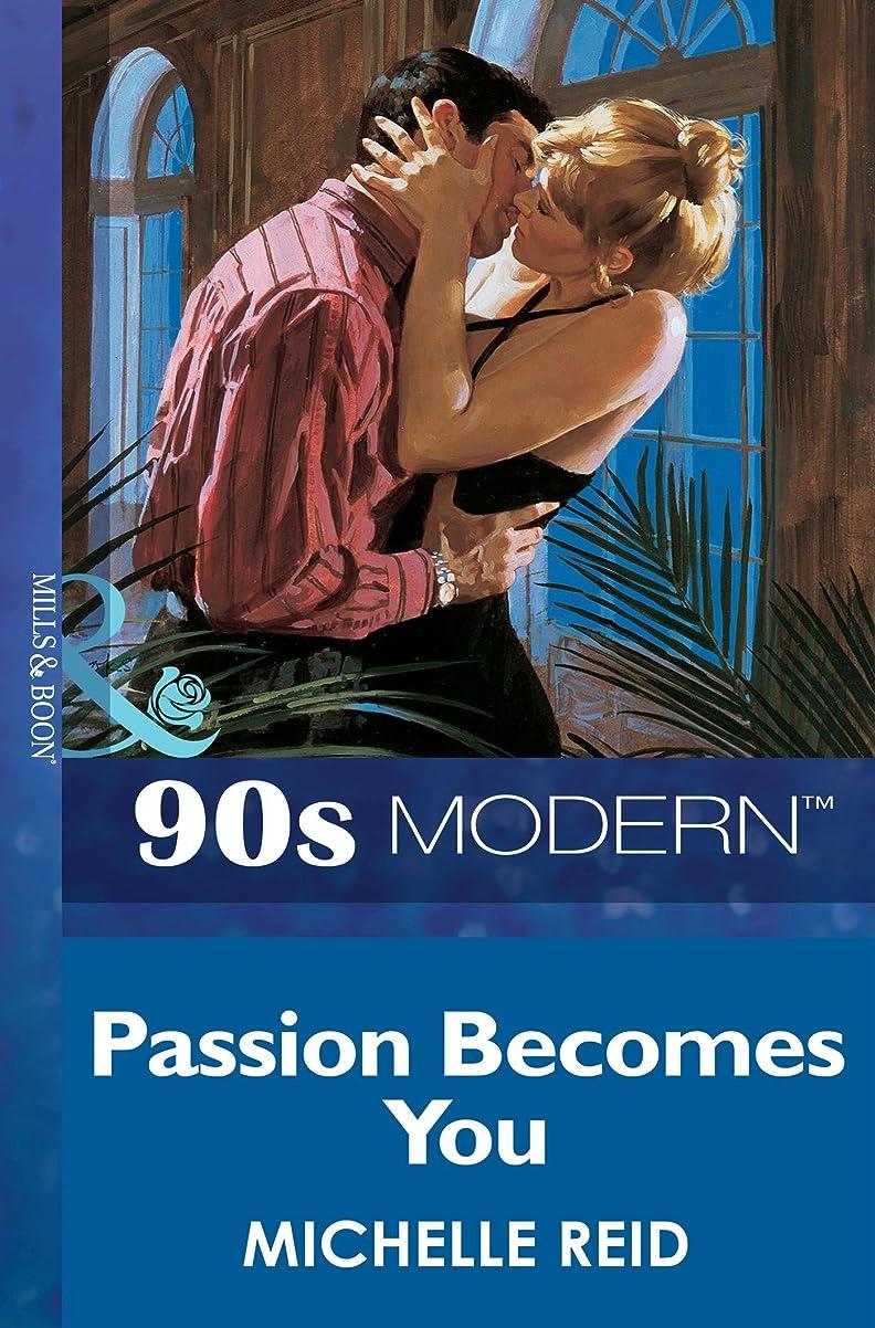 スポーツ耐えられない活性化するPassion Becomes You (Mills & Boon Vintage 90s Modern) (English Edition)