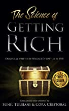 The Science of Getting Rich: Originally Written By Wallace D. Wattles in 1910, Summarized and Updated By Sunil Tulsiani & Cora Cristobal