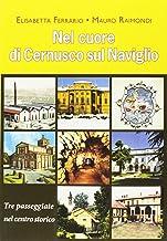 Nel cuore di Cernusco sul Naviglio. Tre passeggiate nel centro storico