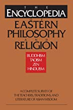 The Encyclopedia of Eastern Philosophy and Religion: Buddhism, Taoism, Zen, Hinduism